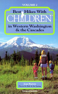 Best Hikes with Children in Western Washington and the Cascades, Vol. 2 - Joan Burton - Paperback