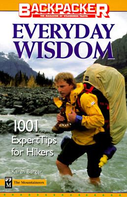 Everyday Wisdom 1,001 Expert Tips for Hikers