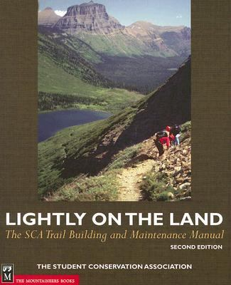 Lightly on the Land The Sca Trail Building And Maintenance Manual