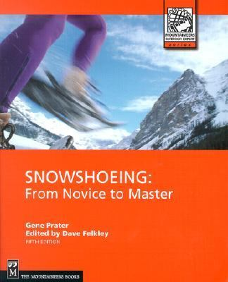 Snowshoeing From Novice to Master