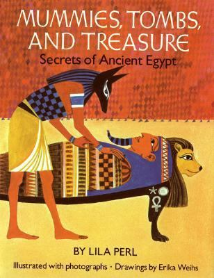 Mummies, Tombs, and Treasure Secrets of Ancient Egypt