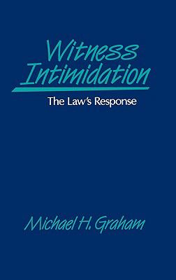 Witness Intimidation The Law's Response