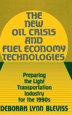 New Oil Crisis and Fuel Economy Technologies Preparing the Light Transportation Industry for the 1990's