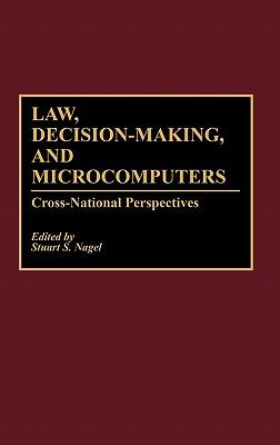 Law, Decision-Making, and Microcomputers Cross-National Perspectives