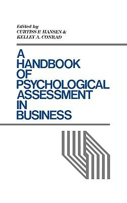 A Handbook of Psychological Assessment in Business