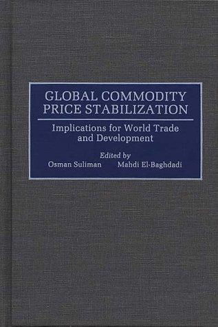 Global Commodity Price Stabilization: Implications for World Trade and Development