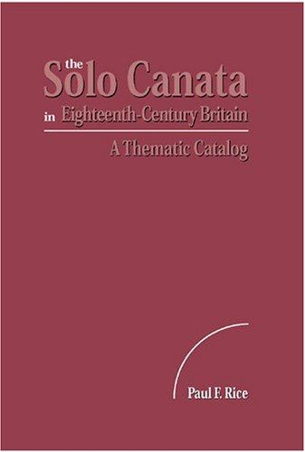 The Solo Cantata in Eighteenth-Century Britain: A Thematic Catalog