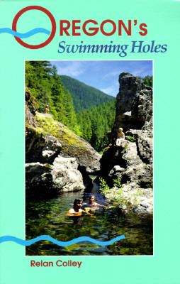 Oregon's Swimming Holes - Relan Colley - Paperback