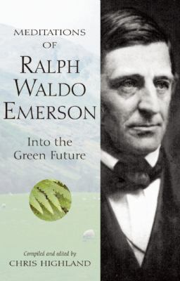 Meditations of Ralph Waldo Emerson Into the Green Future