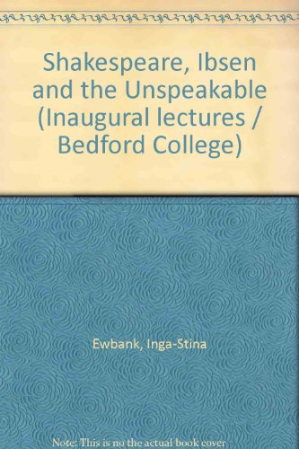 Shakespeare, Ibsen and the Unspeakable