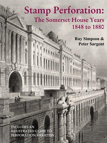Stamp Perforation: The Somerset House Years, 1848 to 1880
