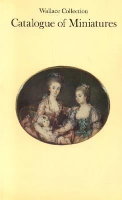 Wallace Collection Catalogue of Miniatures