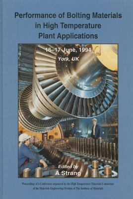 Performance of Bolting Materials in High Temperature Plant Applications (Book)
