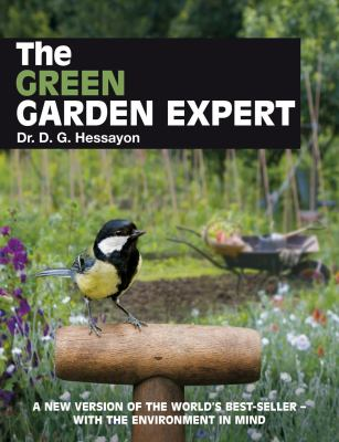 The Green Garden Expert: The Organic Version of the World's Best-Selling Gardening Book
