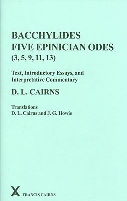 Bacchylides : Five Epinician Odes (3, 5, 9, 11, 13)