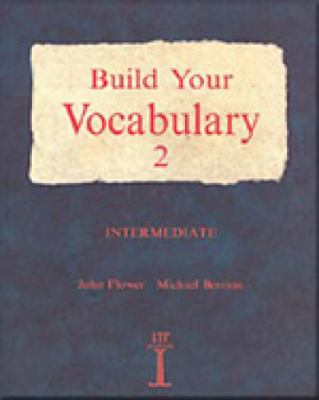 Build Your Vocabulary: 2. Intermediate - John Flower - Paperback