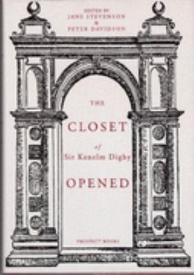 Closet of the Eminently Learned Sir Kenelm Digby, Kt., Opened, 1669