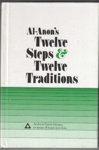 Al Anon's Twelve Steps and Twelve Traditions