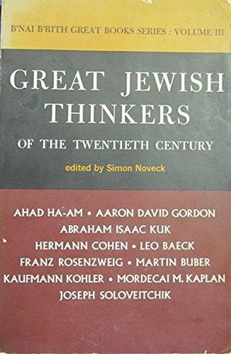 Great Jewish Thinkers of the Twentieth Century (B'nai B'rith History of the Jewish People Series Vol III)