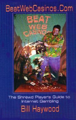 Beatwebcasinos.Com The Shrewd Player's Guide to Internet Gambling