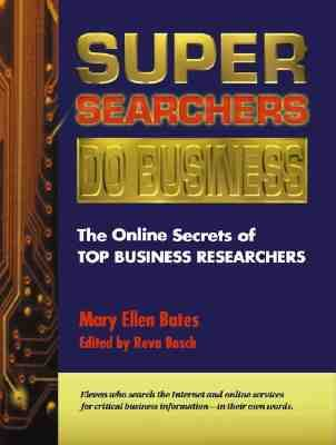 Super Searchers Do Business The Online Secrets of Top Business Researchers
