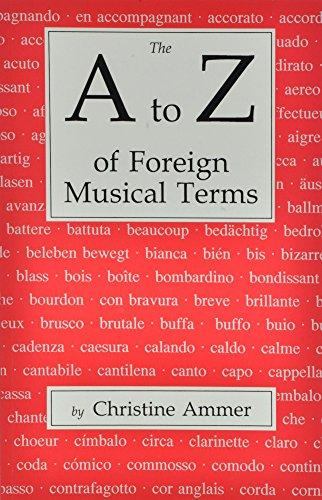The A to Z of Foreign Musical Terms: From Adagio to Zierlich a Dictionary for Performers and Students