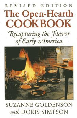 Open-hearth Cookbook Recapturing the Flavor of Early America