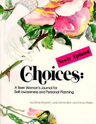 Choices A Teen Woman's Journal for Self-Awareness and Personal Planning