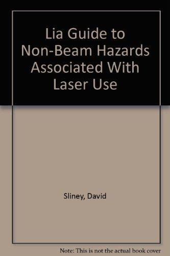 LIA Guide to Non-Beam Hazards Associated with Laser Use