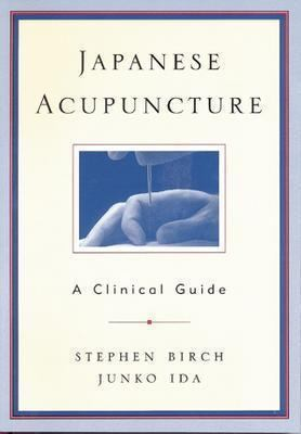Japanese Acupuncture A Clinical Guide
