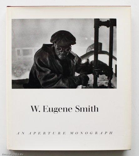 W. Eugene Smith His Photographs and Notes