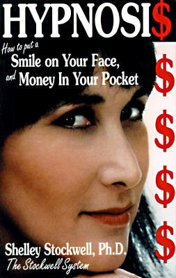 Hypnosis How to Put a Smile on Your Face and Money in Your Pocket