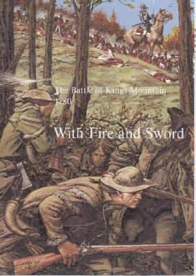 Battle of Kings Mountain 1780, with Fire and Sword