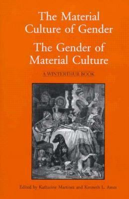 Material Culture of Gender The Gender of Material Culture