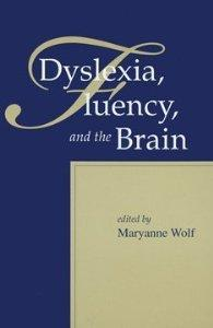 Dyslexia, Fluency, and the Brain