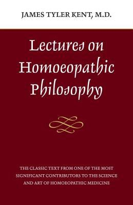 Lectures in Homeopathic Philosophy