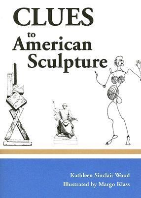 Clues to American Sculpture
