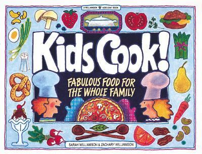 Kids Cook! Fabulous Food for the Whole Family