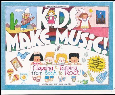 Kids Make Music! Clapping & Tapping from Bach to Rock!