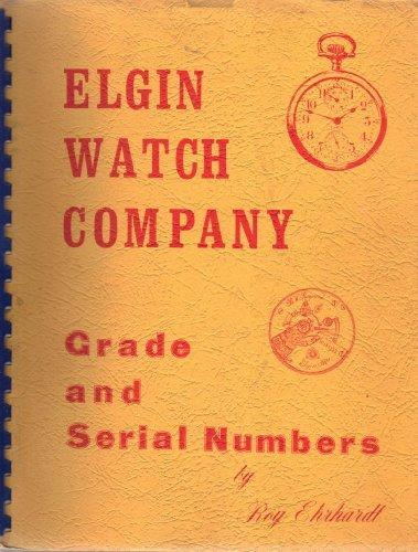 Elgin Watch Company Grade and Serial Numbers