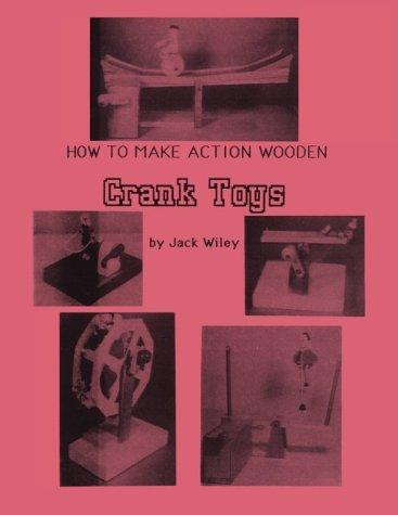 How to Make Action Wooden Crank Toys: Turn the Crank and Watch