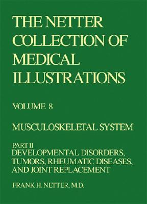 Musculoskeletal System, Part 2 Developmental Disorders, Tumors, Rheumatic Diseases, and Joint Replacement