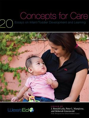 Concepts for Care 20 Essays on Infant/Toddler Development and Learning