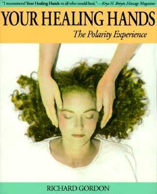 Your Healing Hands The Polarity Experience