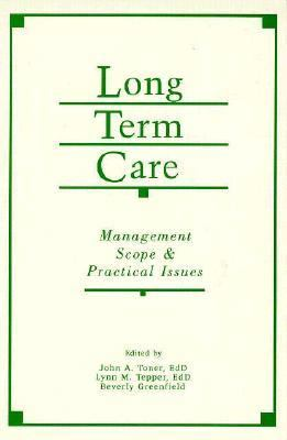 Long-Term Care Management, Scope, and Practical Issues