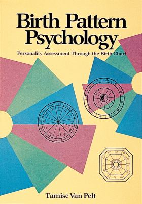 Birth Pattern Psychology Personality Assessment Through the Birth Chart