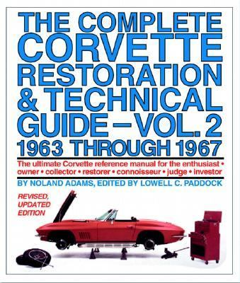 Complete Corvette Restoration & Technical Guide 1963 Through 1967