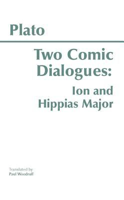Two Comic Dialogues: Ion/Hippias Major