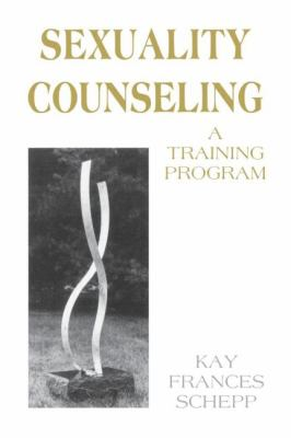 Sexuality Counseling A Training Program
