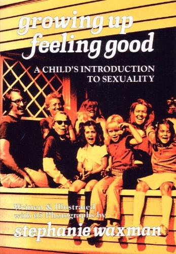 Growing Up-Feeling Good: A Child's Introduction to Sexuality